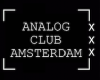 Analog Club Amsterdam
